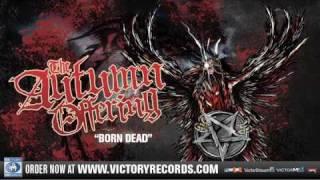 "The Autumn Offering ""Born Dead"" Official Audio Stream"