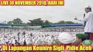 LIVE 10 November 2018 Ustadz Abdul Somad Lc MA di LAPANGAN KEUNIRE SIGLI KABUPATEN PIDIE ACEH