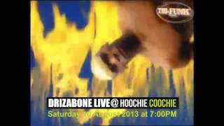 Drizabone Live @ Hoochie Coochie Saturday 10th August 2013