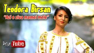 Teodora Birsan - Azi e ziua mamei mele (Oficial Audio)