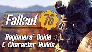 Fallout 76 - Beginners' Guide & Character Builds