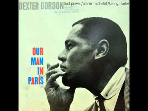 Dexter Gordon - A Night In Tunisia - Our Man In Paris