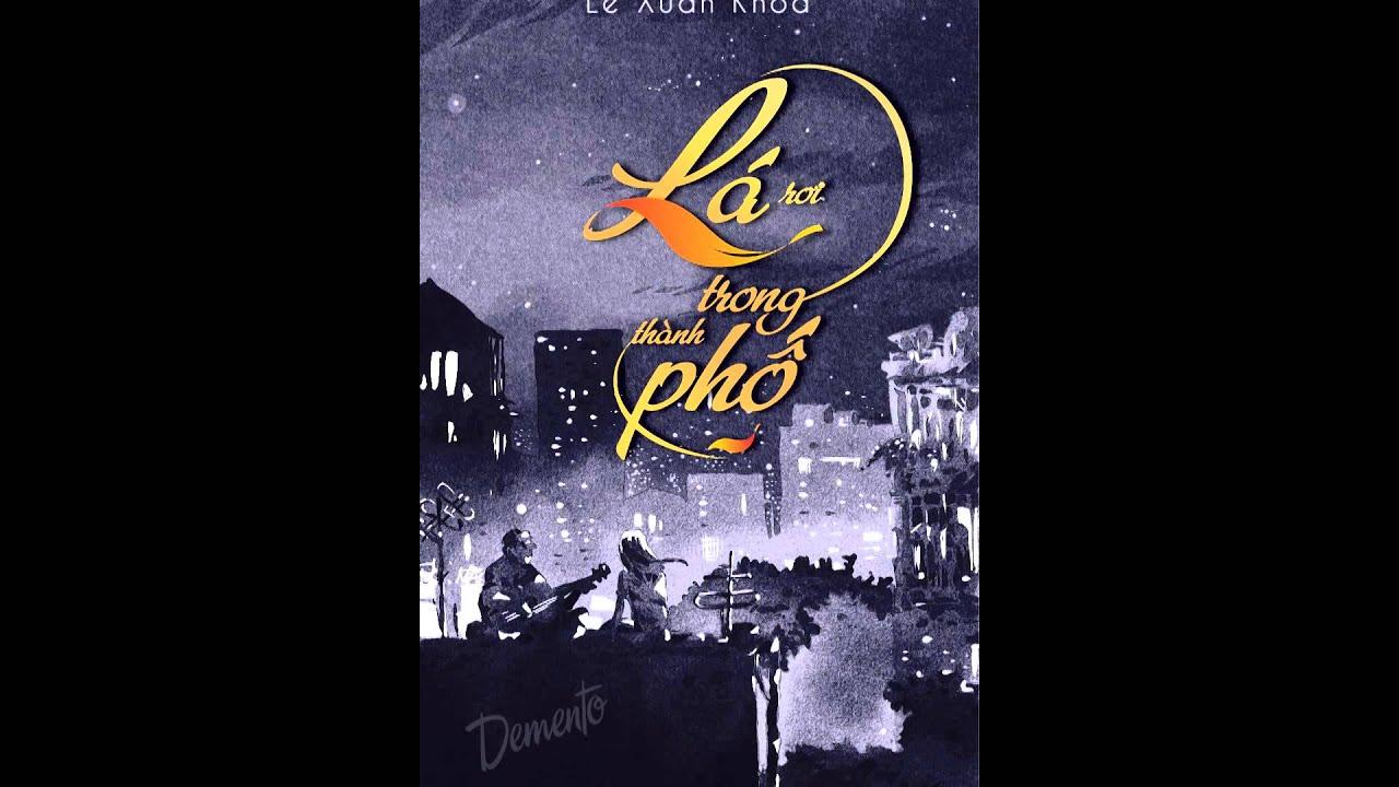 [Audio book]Lá rơi trong thành phố - Chương 21, 22