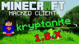 Minecraft 1.8 - 1.8.1 : Hacked Client - KRYPTONITE  ! - It pwns even Superman ! [HD]