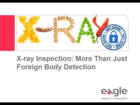 Eagle Product Inspection Webinar | X-ray Inspection: More Than Just Foreign Body Detection