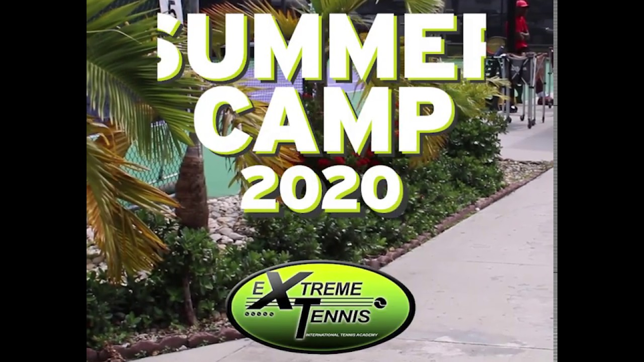 EXTREME TENNIS ACADEMY        Summer Camp Video 2020