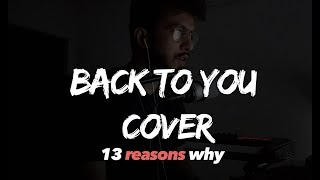 Back to You - Selena Gomez | 13 Reason why (Ron Chester short cover)