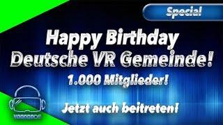 Happy Birthday! Die Deutsche VR Gemeinde wird 1 Jahr alt und hat 1.000 Mitglieder!! Tretet bei!