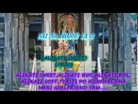 Nai na bhannu la 3 alikati sweet lyrics