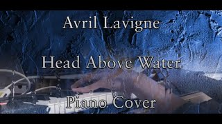 Avril Lavigne - Head Above Water (Piano and Strings Cover) Video
