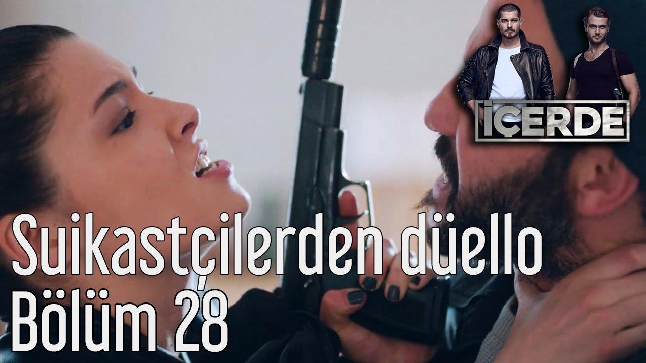 Icerde 28 Bolum Suikastcilerden Nefes Kesen Duello Youtube