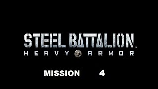 Steel Battalion H A  Mission 4