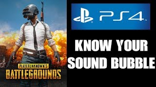 PUBG PS4: Know Your Sound Bubble & How To Control It - Stealth Tactics