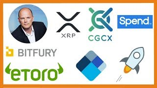 Mike Novogratz Bitfury - eToro Crypto Wallet - Blockchain XLM Airdrop - CGCX Lists XRP - Spend.com