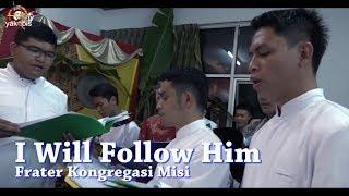 I Will Follow  Him. Frater Seminari Tinggi CM.
