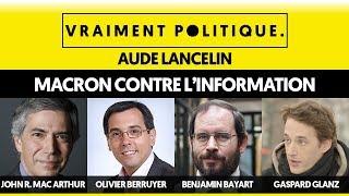 MACRON CONTRE L'INFORMATION - VRAIMENT POLITIQUE