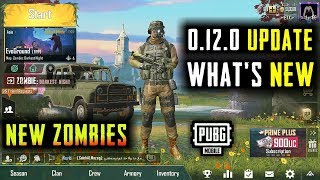 PUBG MOBILE 0.12.0 GLOBAL UPDATE IS HERE WHAT'S NEW | NEW ZOMBIES