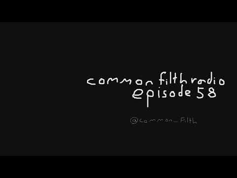 Common Filth Radio   Episode 58 WHAT YOU WANT THE MOST IS WHAT YOU NEED THE LEAST