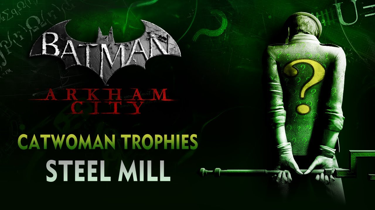 Batman: Arkham City - Catwoman Trophies - Steel Mill