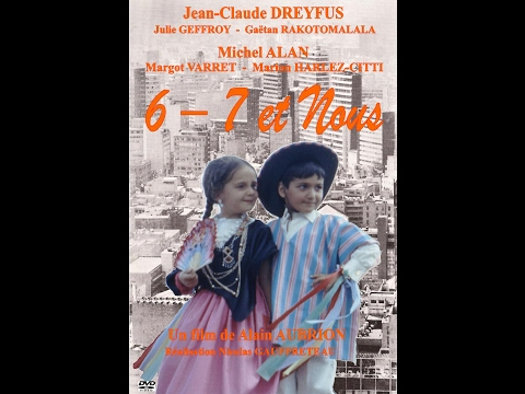 6 - 7 ET NOUS -- Avec Jean-Claude DREYFUS. Un film d'Alain AUBRION.mpg