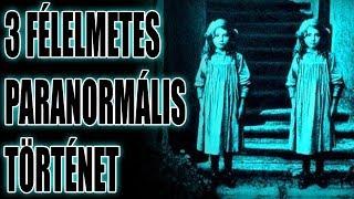 3 Félelmetes Paranormális Történet