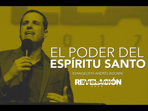 Evangelista Andrés Bisonni - El Poder Del Espíritu Santo -Retiro Revelación -Lunes 10 de abril 2017