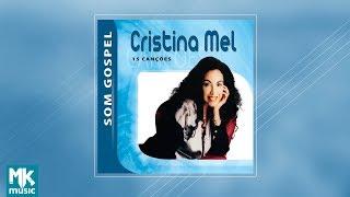 Cristina Mel - Coletânea Som Gospel (CD COMPLETO)