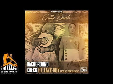 Cutty Banks ft. Lazy-Boy - Background Check (Prod. Iaonthebeat) [Thizzler.com]