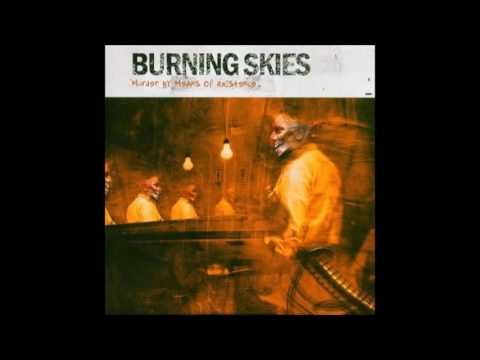 Burning Skies - Murder by Means of Existence (2004) Full Album