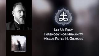 Peter H. Gilmore - Let Us Prey (Threnody For Humanity)
