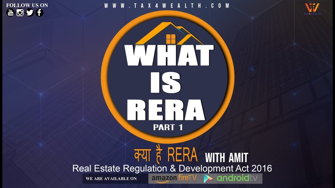 RERA : Whats is RERA (Real Estate Regulatory Authority) Part 1