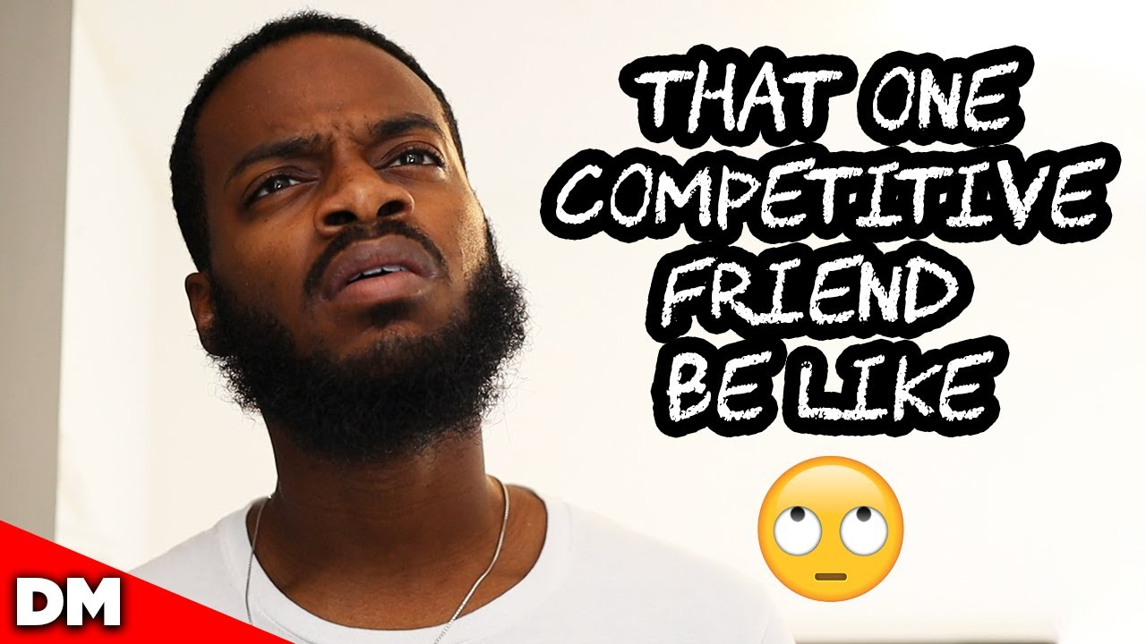 THAT ONE COMPETITIVE FRIEND BE LIKE | #Shorts