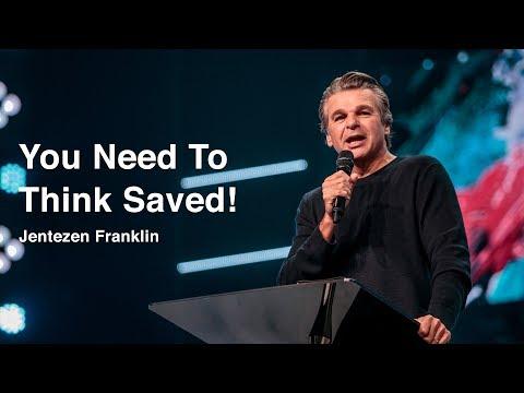 You Need To Think Saved | Jentezen Franklin