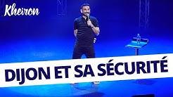 Dijon et sa sécurité - 60 minutes avec Kheiron