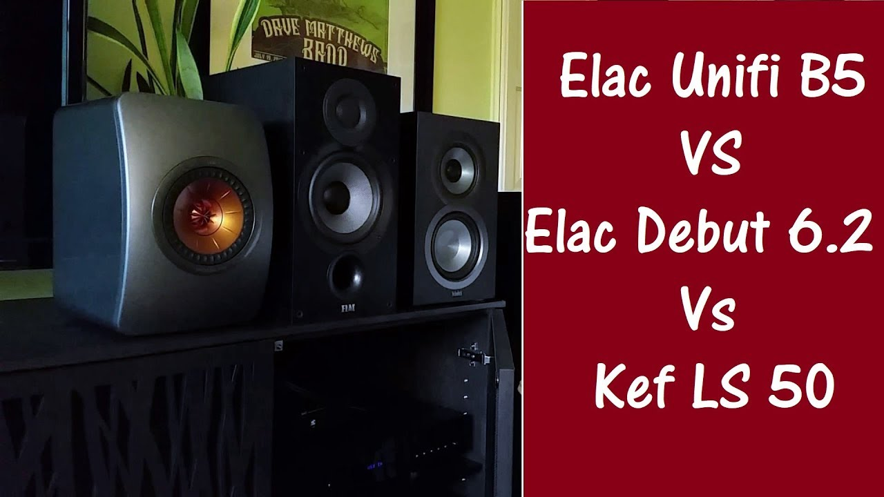 Stereo - Spekaer Elac Unifi uB5 VS Debut 6 2 VS KEF LS50