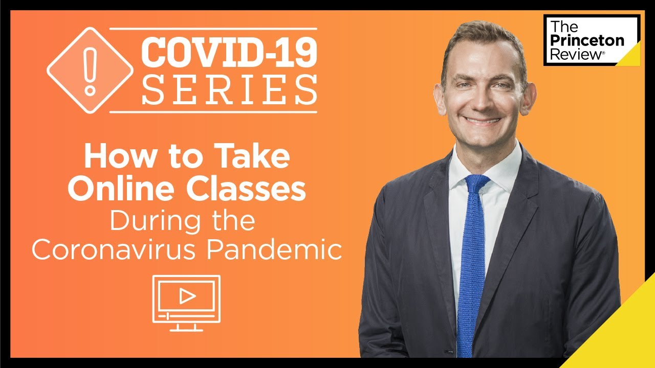 How to Take Online Classes During the Coronavirus Pandemic | COVID-19 Series | The Princeton Review