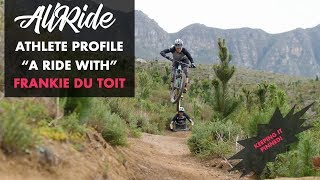 """A RIDE WITH"" FRANKIE DU TOIT // ALL RIDE // ATHLETE PROFILE"