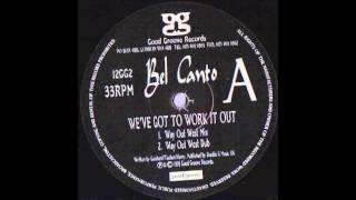 Bel Canto - We