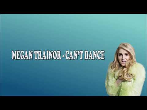 Megan Trainor - Can't dance (Lyrics Video)