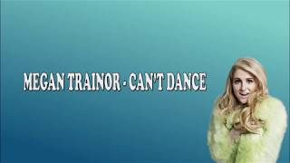 Megan Trainor - Can't dance (Lyrics Video) Video