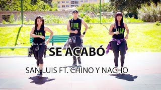 Se Acabó - San Luis Ft. Chino Y Nacho - Zumba Fitness -flow Dance+fitness