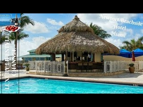 Newport Beachside Hotel & Resort, Miami - LUXURY LIFESTYLE