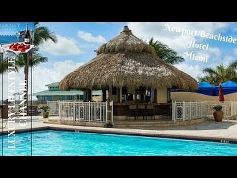 Newport Beachside Hotel Resort Miami Luxury Lifestyle