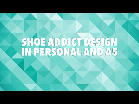 Shoe addict design in personal and A5