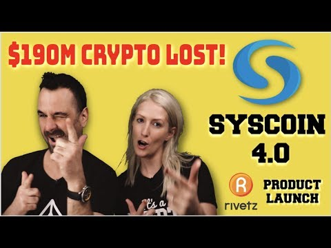 $190M CRYPTO LOST - SYSCOIN UPDATE - RIVETZ PRODUCT LAUNCH
