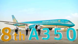 Vietnam Airlines - Celebrate 8000++ flights with 8 Airbus A350s