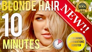 🎧 GROW BEAUTIFUL BLONDE HAIR IN 10 MINUTES! - SUBLIMINAL AF…