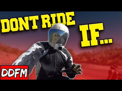 DON'T Ride Your Motorcycle IF...