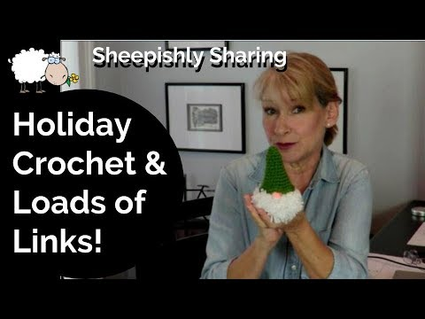 Holiday Crochet | September Sock Crate | Loads of Links! | Sheepishly Sharing #181