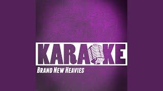 You've Got a Friend (Karaoke Version) (Originally Performed By Brand New Heavies)